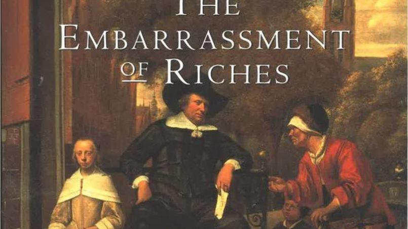 Een klassieke geschiedenis van de Gouden Eeuw: The Embarrassment of Riches